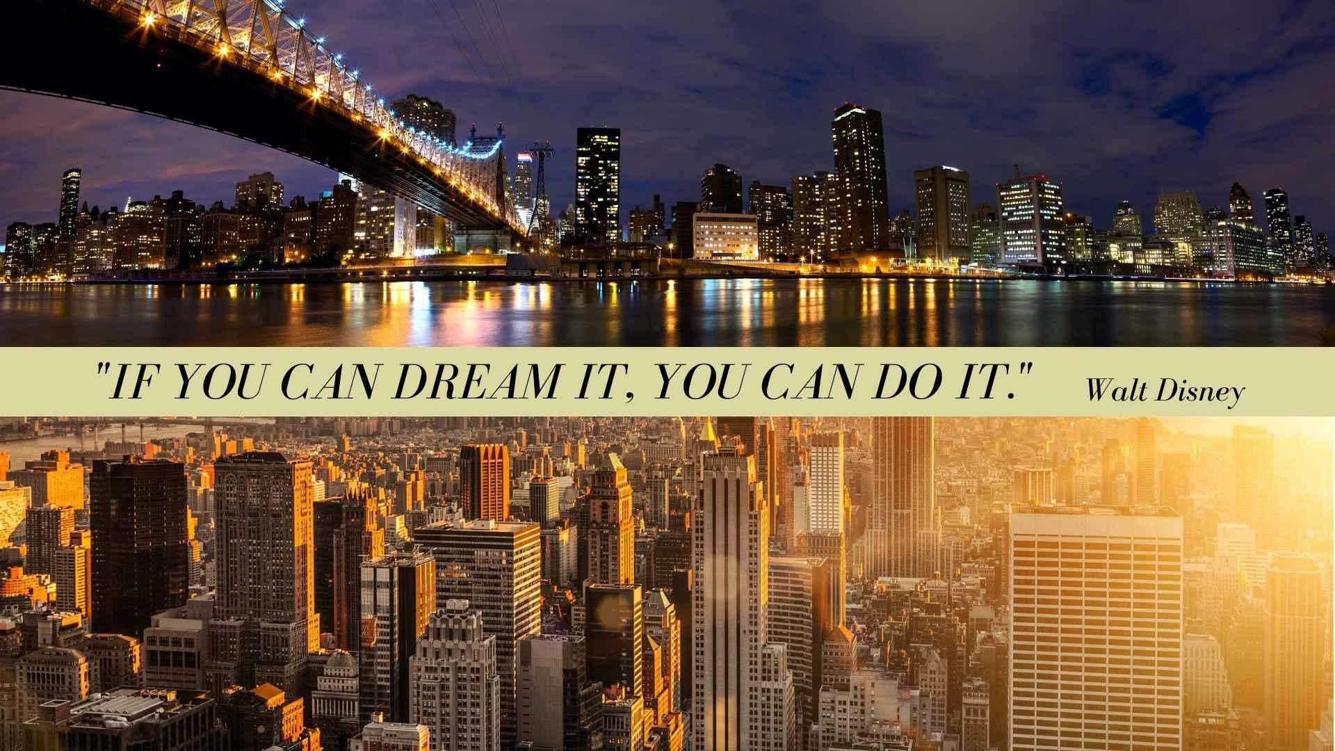 Skyline di New York con frase di Walt Disney - If you can dream it you can do it